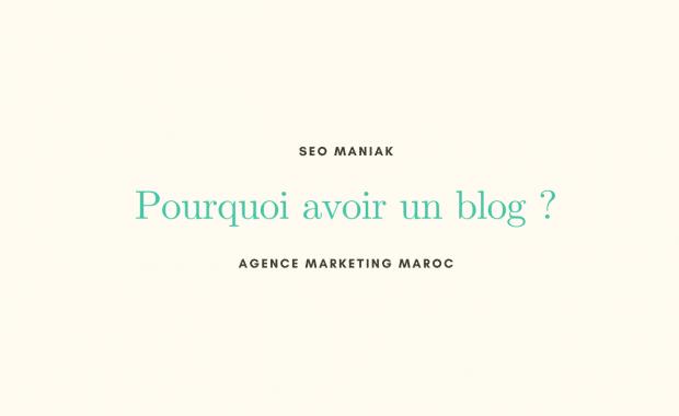 Pourquoi avoir un blog au maroc