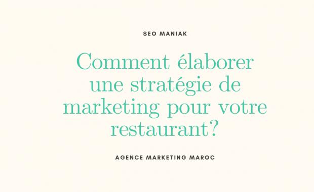 Comment élaborer une stratégie de marketing pour votre restaurant