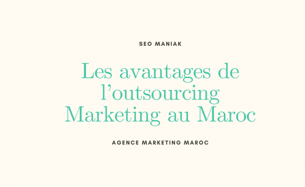 Les avantages de l'outsourcing Marketing au Maroc