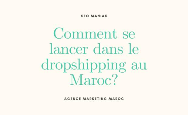 Comment se lancer dans le dropshipping au Maroc
