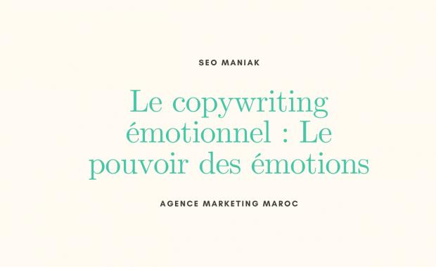 Le copywriting émotionnel : Le pouvoir des émotions