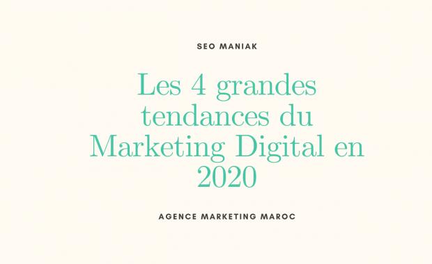 Les 4 grandes tendances du Marketing Digital en 2020
