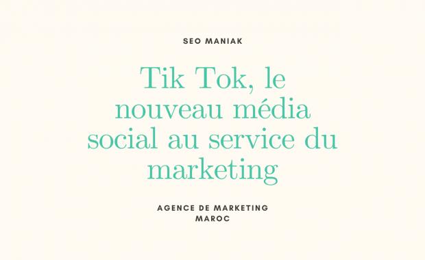 Tik Tok, le nouveau média social au service du marketing